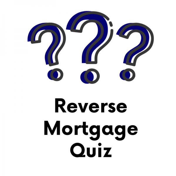 reverse mortgage quiz questions